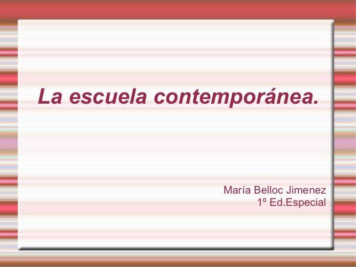 La escuela contemporánea. María Belloc Jimenez 1º Ed.Especial