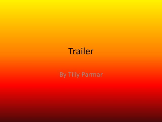 Trailer By Tilly Parmar