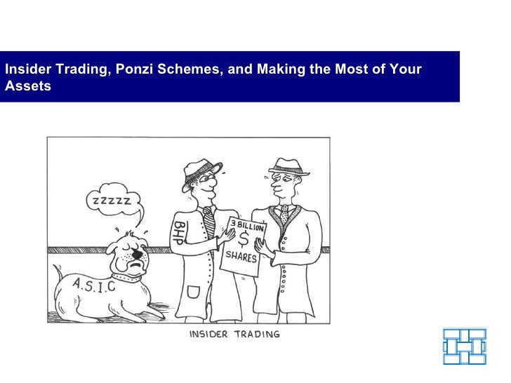 Insider Trading, Ponzi Schemes, and Making the Most of Your Assets