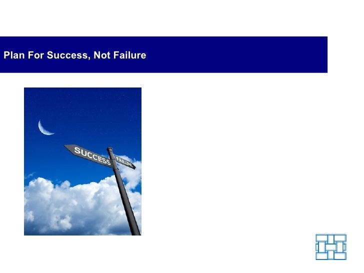 Plan For Success, Not Failure