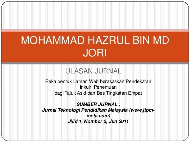 MOHAMMAD HAZRUL BIN MD        JORI            ULASAN JURNAL    Reka bentuk Laman Web berasaskan Pendekatan                ...