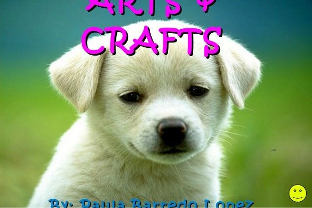 ARTS &ARTS & CRAFTSCRAFTS