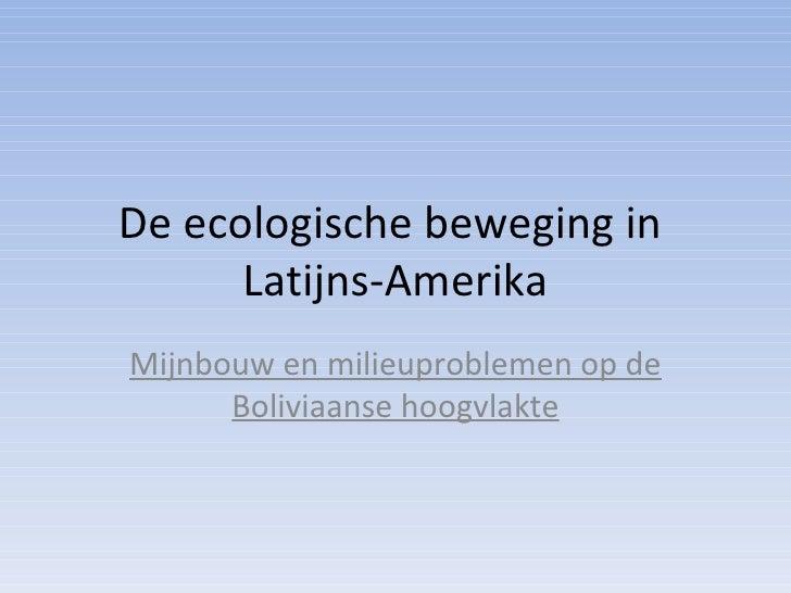 De ecologische beweging in  Latijns-Amerika Mijnbouw en milieuproblemen op de Boliviaanse hoogvlakte