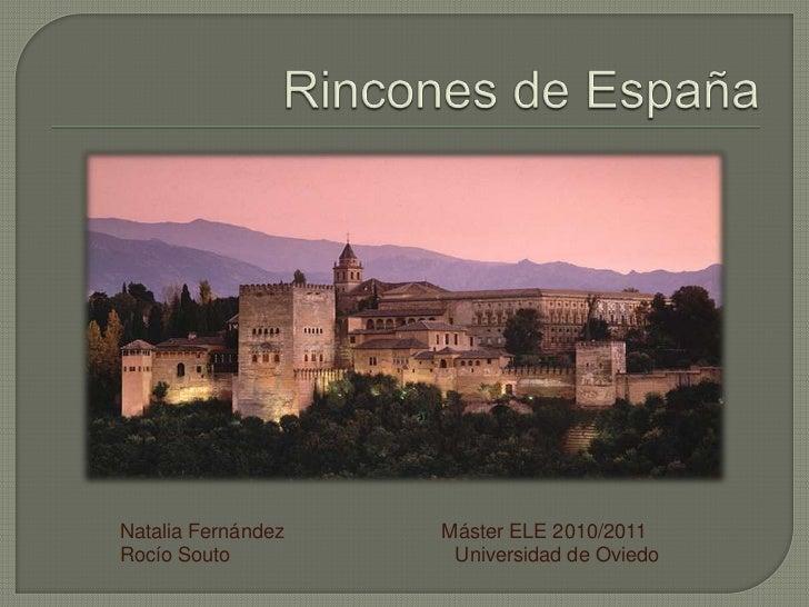 Rincones de España <br />Natalia Fernández                            Máster ELE 2010/2011<br />Rocío Souto               ...