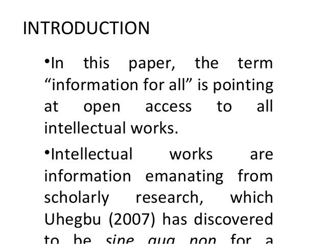 """INTRODUCTION•In this paper, the term""""information for all"""" is pointingat open access to allintellectual works.•Intellectual..."""