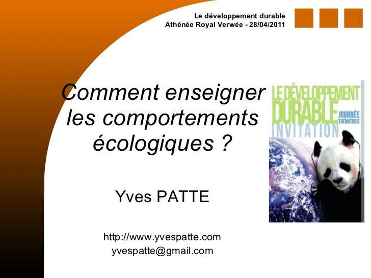 Comment enseigner les comportements écologiques ? Yves PATTE http://www.yvespatte.com [email_address] Le développement dur...