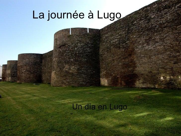 La journée à Lugo Un día en Lugo