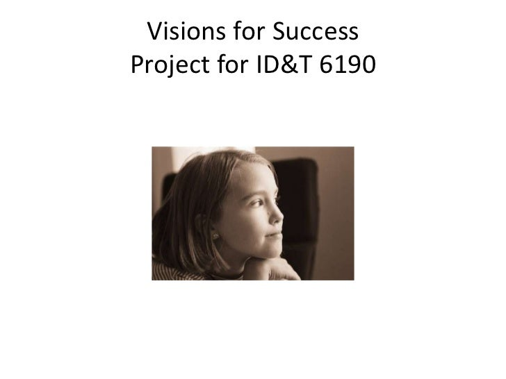 Visions for SuccessProject for ID&T 6190<br />
