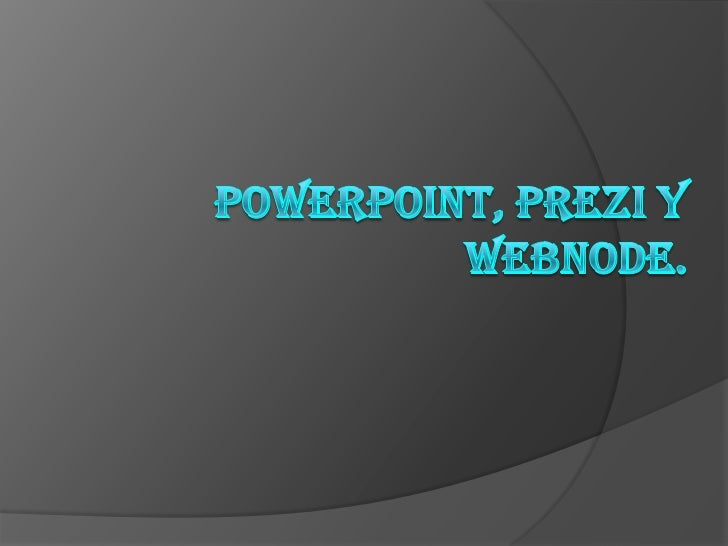 PowerPoint, prezi y webnode.<br />