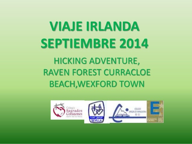VIAJE IRLANDA  SEPTIEMBRE 2014  HICKING ADVENTURE,  RAVEN FOREST CURRACLOE  BEACH,WEXFORD TOWN