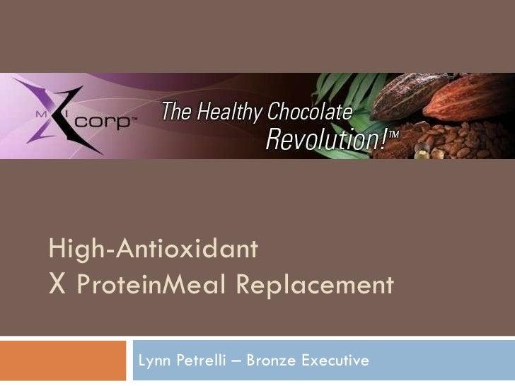 High-Antioxidant  X  ProteinMeal Replacement Lynn Petrelli – Bronze Executive