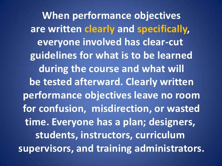 how to write performance objectives How to set performance objectives may, 2012 1 each individual is responsible for setting at least three objectives for the year  how to set measurable objectives.