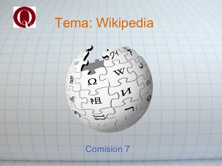Tema: Wikipedia Comision 7