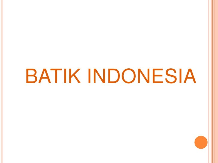 BATIK INDONESIA<br />