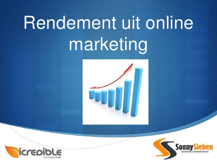 Rendement uit online    marketing                       S