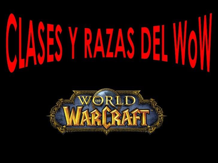 CLASES Y RAZAS DEL WoW