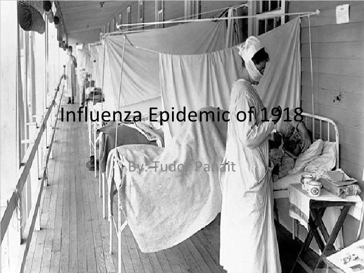 Influenza Epidemic of 1918 By: Tudor Panait
