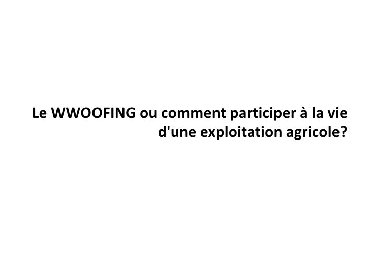 Le WWOOFING ou comment participer à la vie              dune exploitation agricole?