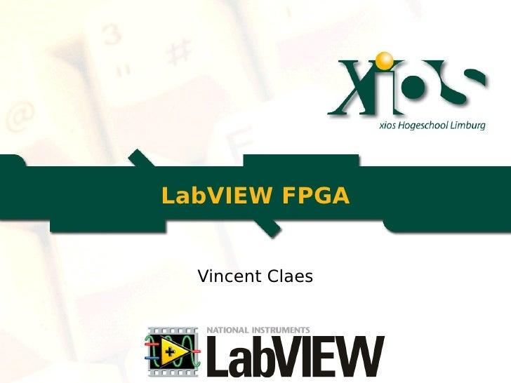 LabVIEW FPGA     Vincent Claes