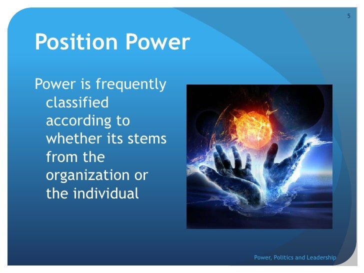 leadership power politics Leadership, power and politics are three powerful concepts that can be used to do much good or much harm each of these concepts in itself are very powerful so when the three are combined we will have a bomb that when it goes off it is can radiate positive or negative results for those who receive and/or exercise it.