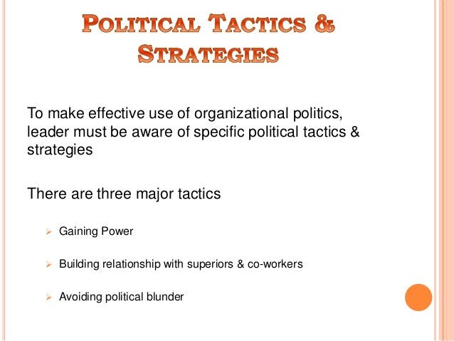 Much of organization politics involve building relationship with network member who can be helpful now or later Strategies...