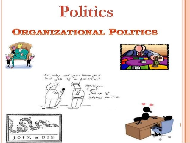  Politics arises when employees aspire to achieve something beyond their authority and control in a short span of time  ...