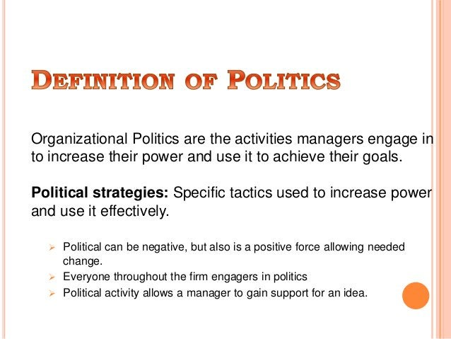 To make effective use of organizational politics, leader must be aware of specific political tactics & strategies There ar...