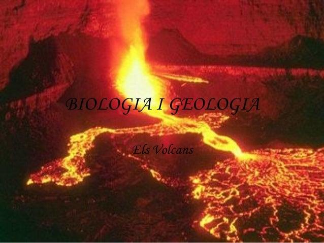BIOLOGIA I GEOLOGIA Els Volcans