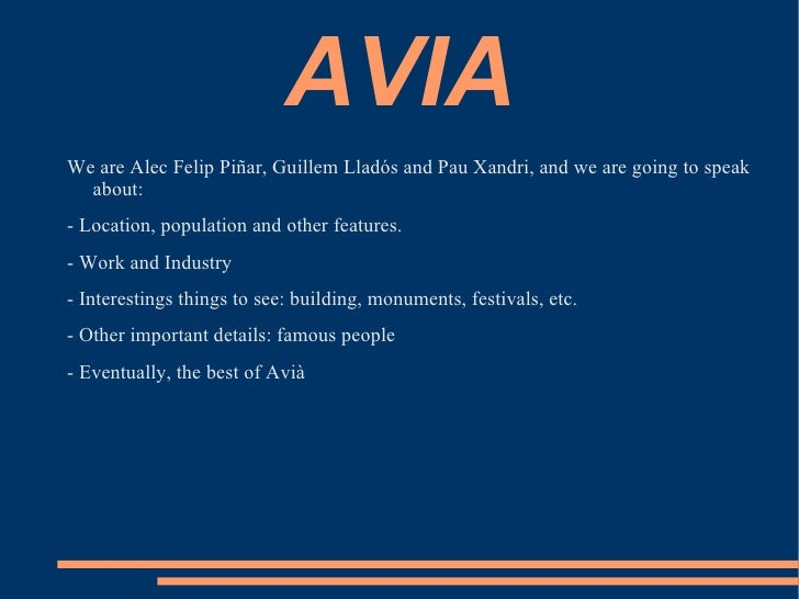 AVIA <ul><li>We are Alec Felip Piñar, Guillem Lladós and Pau Xandri, and we are going to speak about: