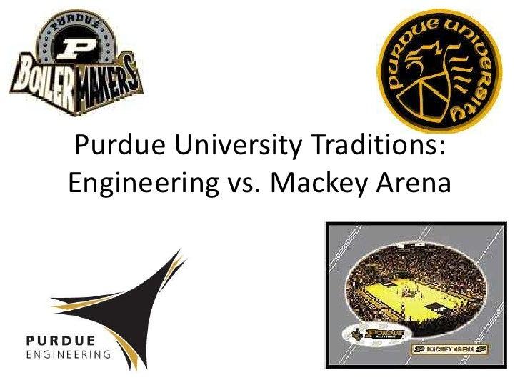 Purdue University Traditions:Engineering vs. Mackey Arena  <br />