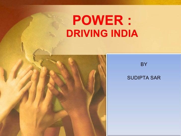 POWER : DRIVING INDIA BY SUDIPTA SAR