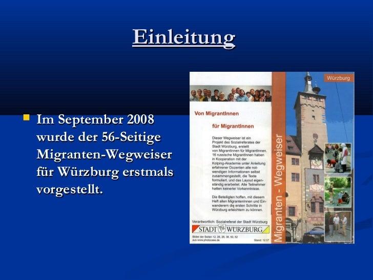 Einleitung   Im September 2008    wurde der 56-Seitige    Migranten-Wegweiser    für Würzburg erstmals    vorgestellt.