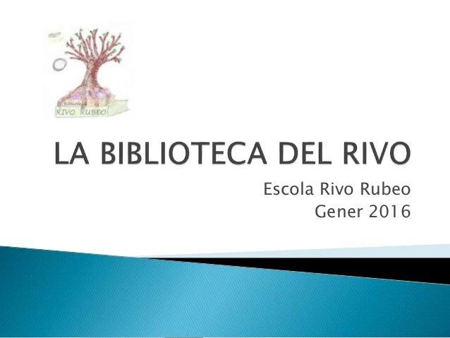 Escola Rivo Rubeo Gener 2016