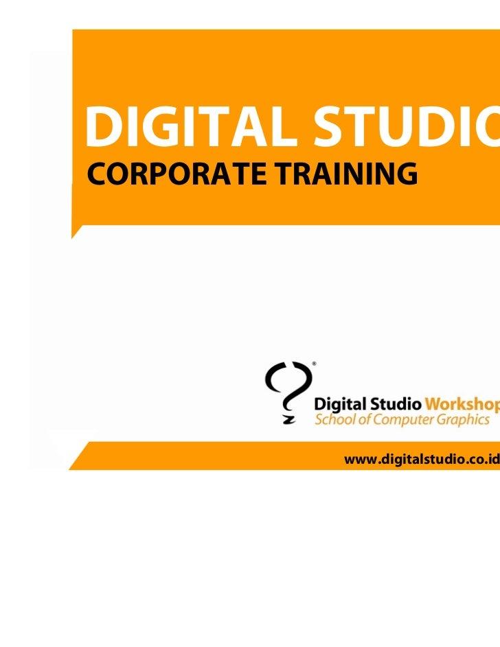 DIGITAL STUDIOCORPORATE TRAININGCORPORATE TRAINING             www.digitalstudio.co.id              www.digitalstudio.co.id