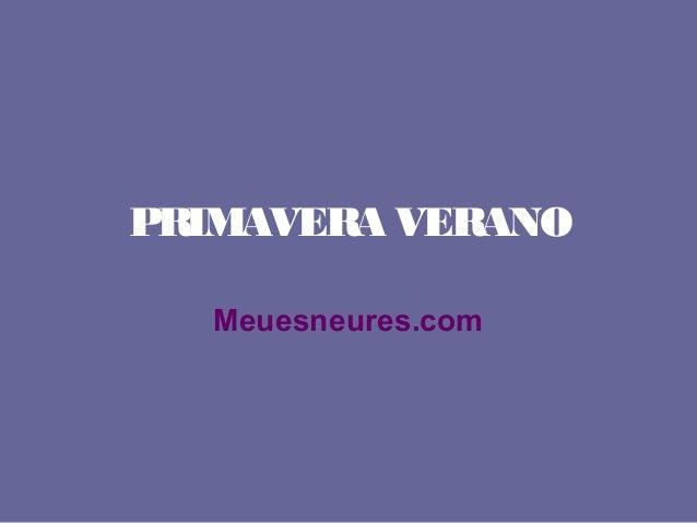 PRIMAVERA VERANOMeuesneures.com