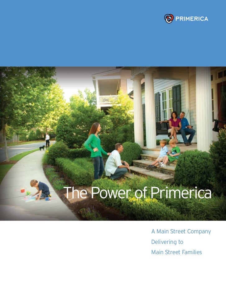 The Power of Primerica            A Main Street Company            Delivering to            Main Street Families