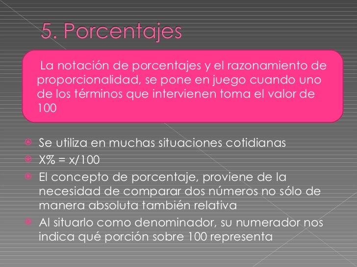 <ul><li>Se utiliza en muchas situaciones cotidianas </li></ul><ul><li>X% = x/100  </li></ul><ul><li>El concepto de porcent...