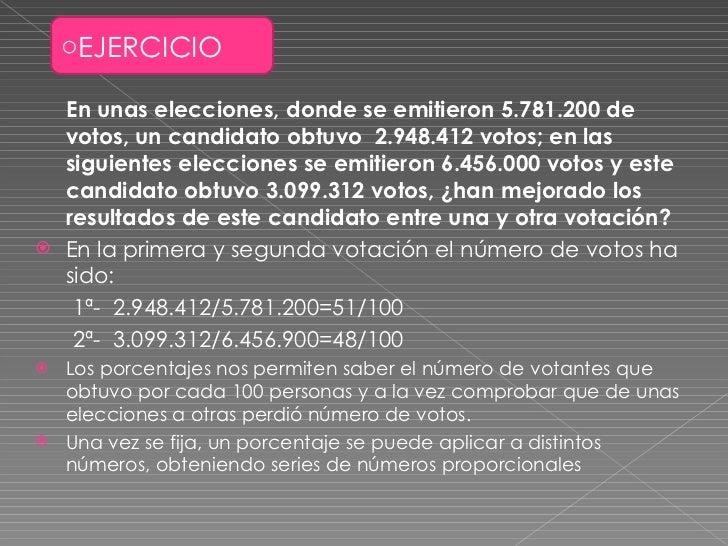 <ul><li>En unas elecciones, donde se emitieron 5.781.200 de votos, un candidato obtuvo  2.948.412 votos; en las siguientes...