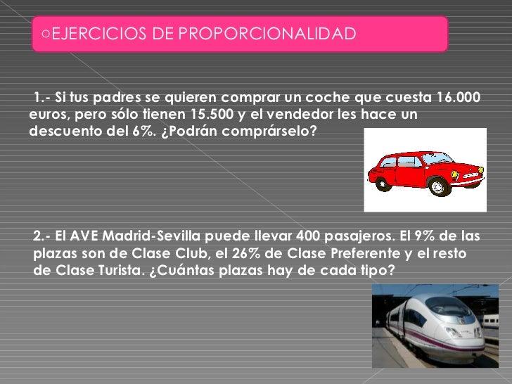 1.- Si tus padres se quieren comprar un coche que cuesta 16.000 euros, pero sólo tienen 15.500 y el vendedor les hace un d...