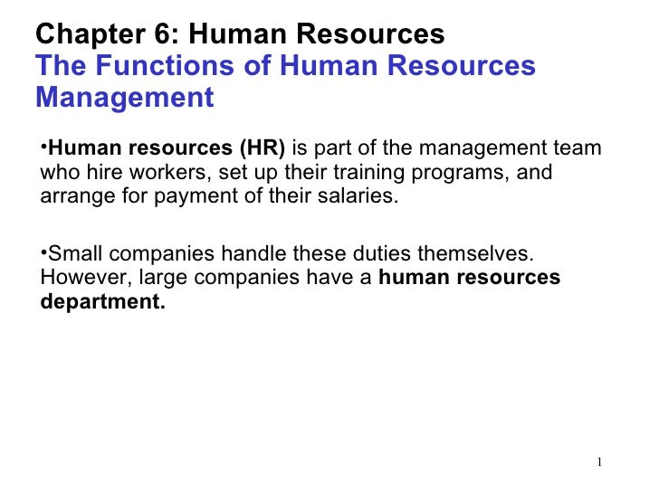 Chapter 6: Human ResourcesThe Functions of Human ResourcesManagement•Human resources (HR) is part of the management teamwh...