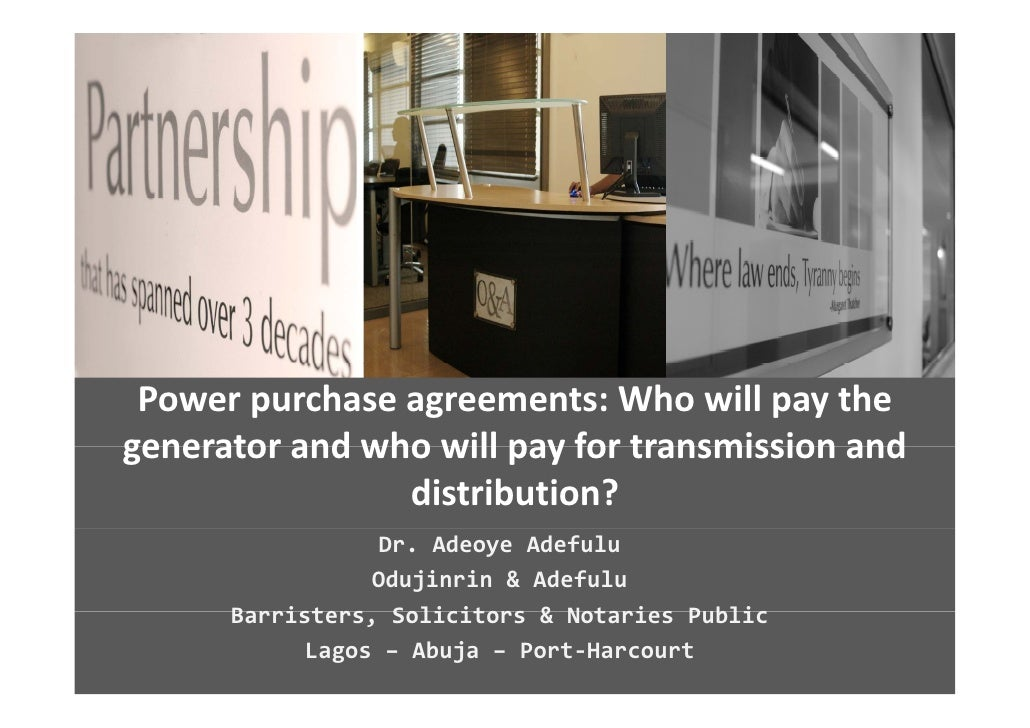 Power purchase agreements: Who will pay the  generator and who will pay for transmission and  generator and who will pay f...