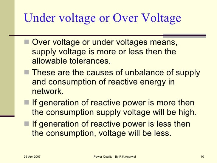 Under voltage or Over Voltage  <ul><li>Over voltage or under voltages means, supply voltage is more or less then the allow...