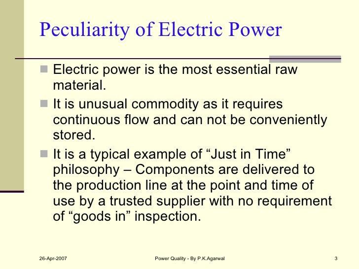 Peculiarity of Electric Power <ul><li>Electric power is the most essential raw material. </li></ul><ul><li>It is unusual c...
