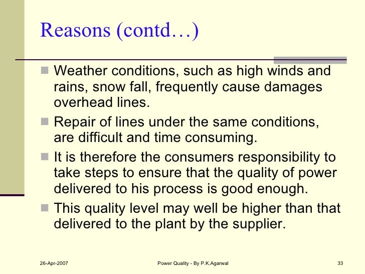 Reasons (contd…) <ul><li>Weather conditions, such as high winds and rains, snow fall, frequently cause damages overhead li...