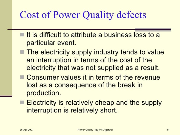 Cost of Power Quality defects <ul><li>It is difficult to attribute a business loss to a particular event. </li></ul><ul><l...