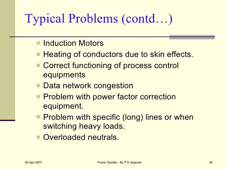 Typical Problems (contd…) <ul><ul><li>Induction Motors </li></ul></ul><ul><ul><li>Heating of conductors due to skin effect...