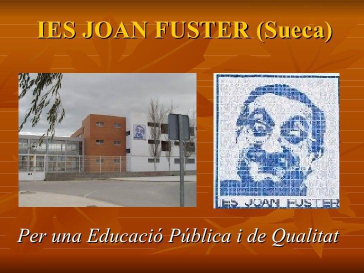 IES JOAN FUSTER (Sueca)Per una Educació Pública i de Qualitat