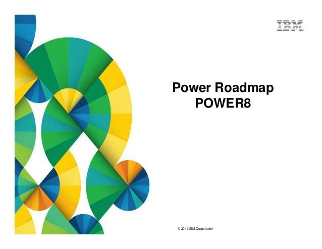 IBM Power roadmap 8 on southwestern minnesota county road map, ibm global map, ibm i processor system chart, ibm poughkeepsie map, ibm chip, us power grid map, ibm power 9 road map,