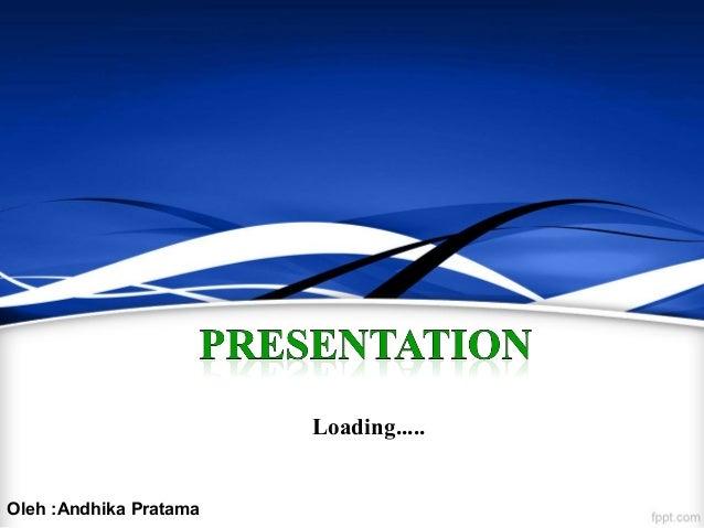 Loading.....Oleh :Andhika Pratama