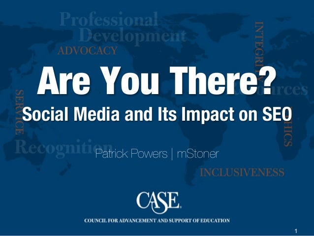 1Are You There?!Social Media and Its Impact on SEOPatrick Powers | mStoner